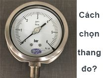 Cách chọn thang đo cho đồng hồ áp suất